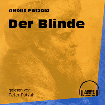Фото - Alfons Petzold Der Blinde (Ungekürzt) alfons petzold lina berger ungekürzt