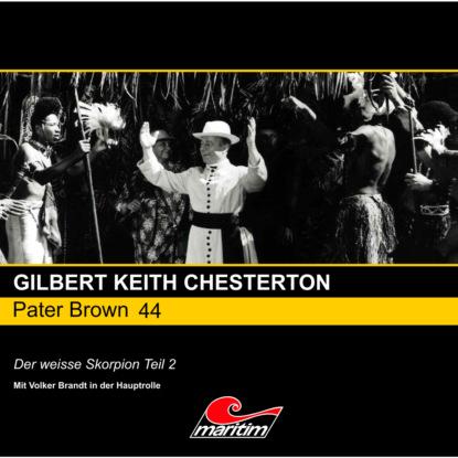 Гилберт Кит Честертон Pater Brown, Folge 44: Der weisse Skorpion, Pt. 2 гилберт кит честертон pater brown folge 47 astro creep tödliche zeichen
