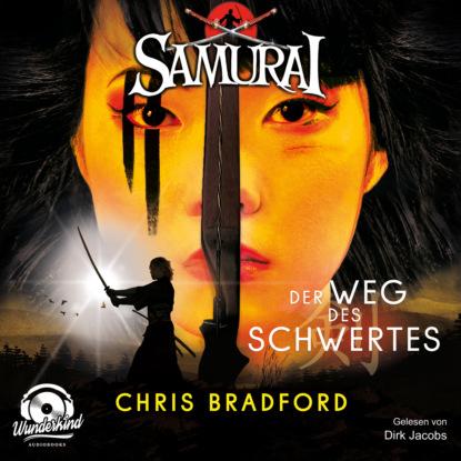 Chris Bradford Der Weg des Schwertes - Samurai, Band 2 (ungekürzt) недорого