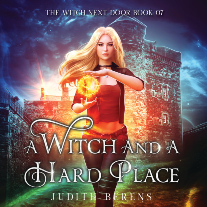 A Witch and a Hard Place - The Witch Next Door, Book 7 (Unabridged)