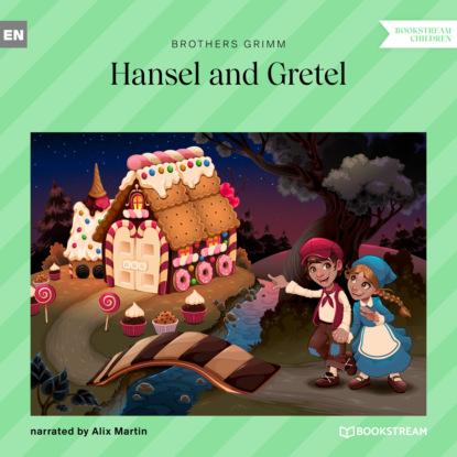 Brothers Grimm Hansel and Gretel (Unabridged) алексеева л ред hansel and gretel
