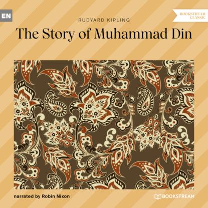 Редьярд Джозеф Киплинг The Story of Muhammad Din (Unabridged) недорого