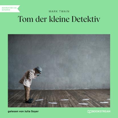 Tom der kleine Detektiv (Ungek?rzt)