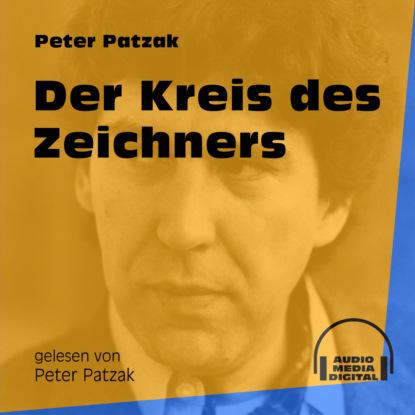 Фото - Peter Patzak Der Kreis des Zeichners (Ungekürzt) peter patzak zwei flaschen ungekürzt