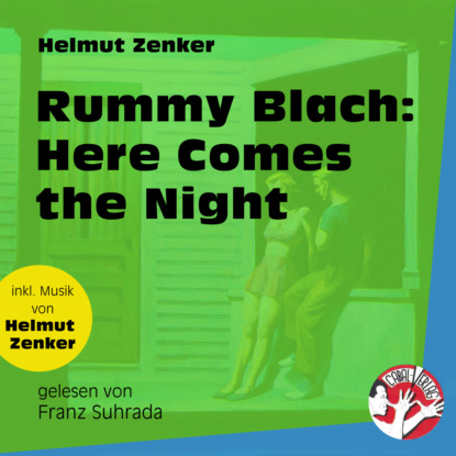 Rummy Blach: Here Comes the Night (Ungekürzt)