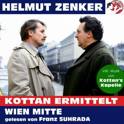 Helmut Zenker Kottan ermittelt: Wien Mitte (Ungekürzt) helmut zenker kottan ermittelt wien mitte ungekürzt