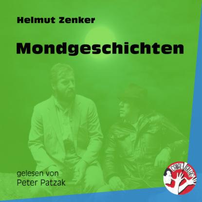 Фото - Helmut Zenker Mondgeschichten (Ungekürzt) helmut zenker totes pferd ungekürzt