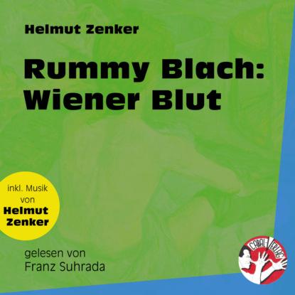 Фото - Helmut Zenker Rummy Blach: Wiener Blut (Ungekürzt) helmut zenker totes pferd ungekürzt