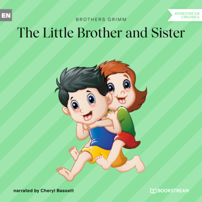 Фото - Brothers Grimm The Little Brother and Sister (Ungekürzt) the brothers grimm sleeping beauty teacher s edition