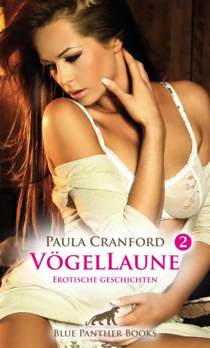 Фото - Paula Cranford VögelLaune 2 | 14 Erotische Geschichten виталий мушкин erotische geschichten die zweite zehn