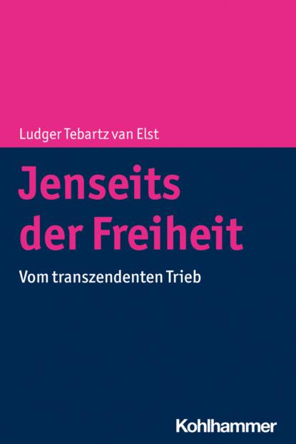 Ludger Tebartz van Elst Jenseits der Freiheit группа авторов den für die freiheit österreichs gestorbenen