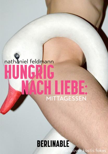 Nathaniel Feldmann Hungrig nach Liebe - Folge 2 julia moira radtke sich einen namen machen