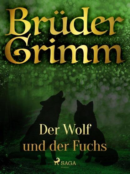 Фото - Brüder Grimm Der Wolf und der Fuchs franjo terhart der wolf der meere