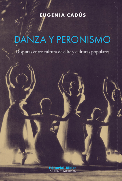 Eugenia Cadús Danza y peronismo nicky persico la danza de las sombras