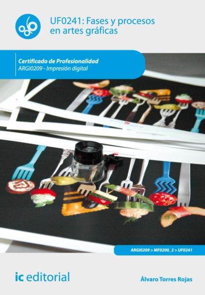 Álvaro Torres Rojas Fases y procesos en artes gráficas. ARGI0209 álvaro torres rojas fases y procesos en artes gráficas argi0109