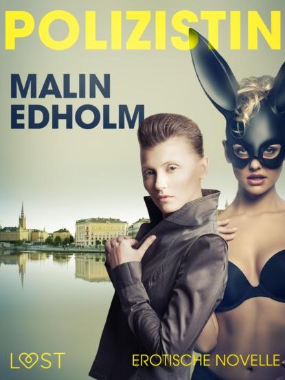 georg markus das kommt nicht wieder Malin Edholm Die Polizistin: Erotische Novelle