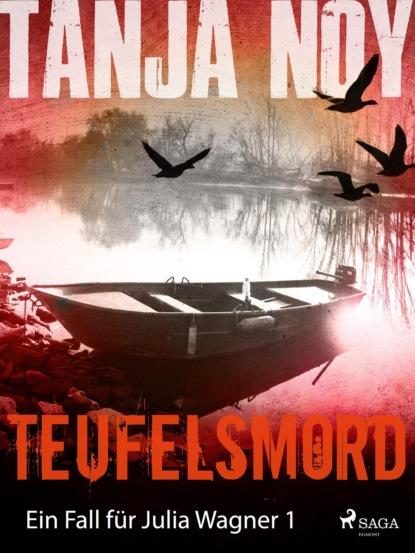 Tanja Noy Teufelsmord - Ein Fall für Julia Wagner: Band 1 kerstin kuschik sterben für fortgeschrittene