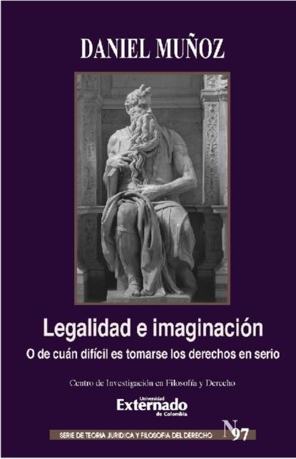 Фото - Daniel Alejandro Muñoz Valencia Legalidad e Imaginación david martín portillo el orden de la existencia