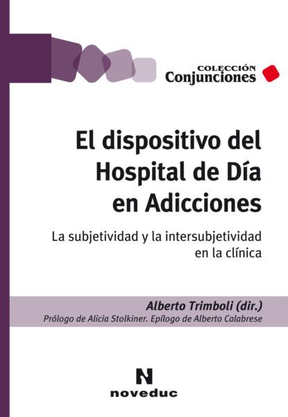 Alberto Trimboli El dispositivo del Hospital de Día en Adicciones недорого