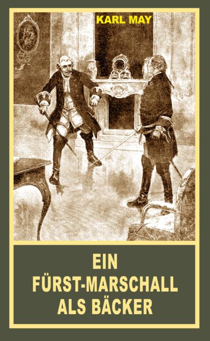 Karl May Ein Fürst-Marschall als Bäcker недорого