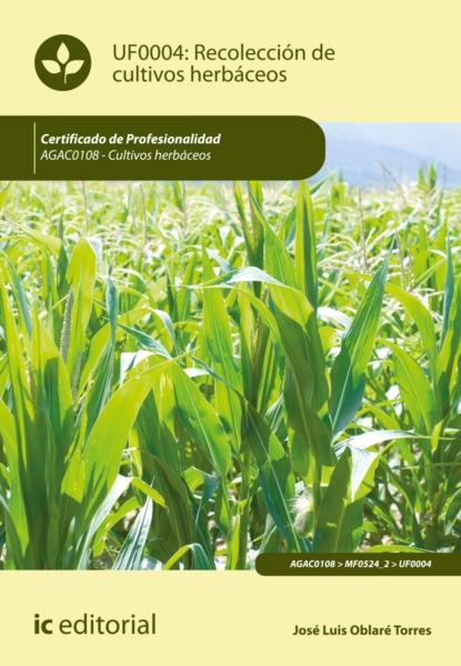 José Luis Oblaré Torres Recolección de cultivos herbáceos. AGAC0108 josé luis de hinojosa y fernández de angulo en los días siguientes