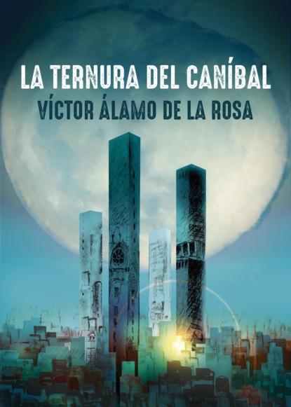dionisio solis la comparsa de repente Víctor Álamo de la Rosa La ternura de caníbal