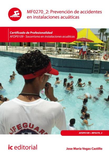 José María Vegas Castillo Prevención de accidentes en instalaciones acuáticas. AFDP0109 maría domínguez del castillo presente y el mar