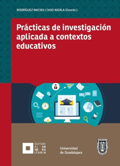 Фото - Juan Carlos Rodríguez Macías Prácticas de investigación aplicada a contextos educativos juan carlos rodríguez macías prácticas de investigación aplicada a contextos educativos