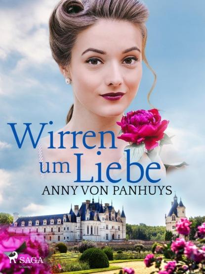 Anny von Panhuys Wirren um Liebe