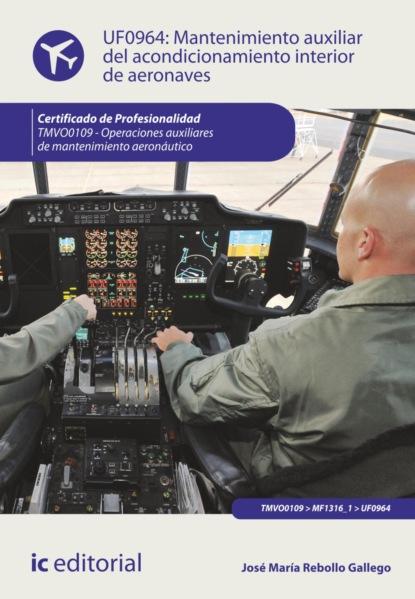 José María Rebollo Gallego Mantenimiento auxiliar del acondicionamiento interior de aeronaves. TMVO0109 alejandro álvarez gallego formación de nación y educación