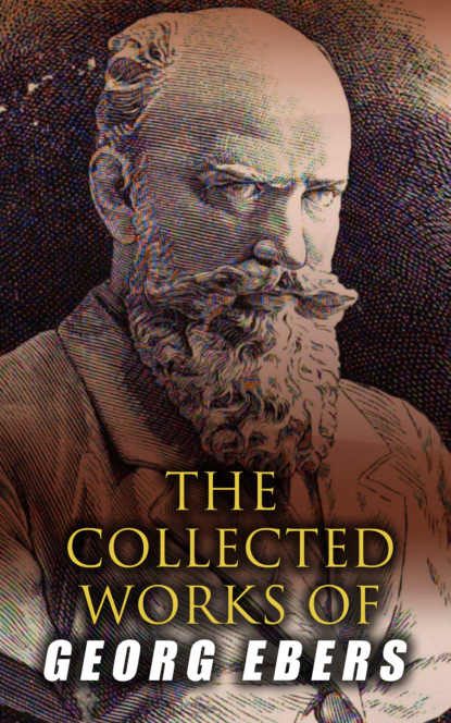 The Collected Works of Georg Ebers