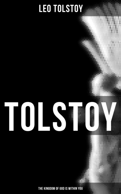 Tolstoy: The Kingdom of God Is Within You