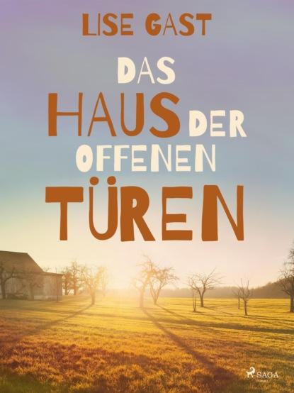 Фото - Lise Gast Das Haus der offenen Türen felicitas rose das haus mit den grünen fensterläden