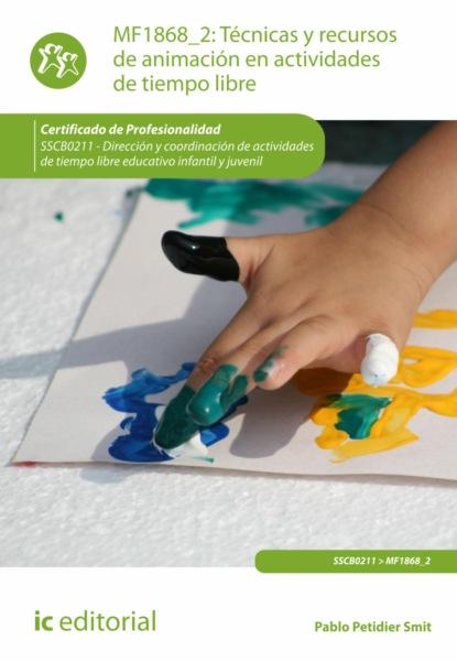 Фото - Pablo Petidier Smit Técnicas y recursos de animación en actividades de tiempo libre. SSCB0211 rosario olmedo jara actividades de educación en el tiempo libre infantil y juvenil sscb0209