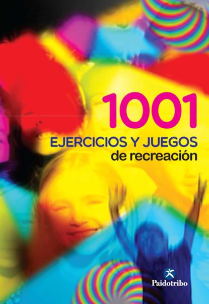 Фото - Oleguer Camerino Foguet 1001 ejercicios y juegos de recreación rosario olmedo jara actividades de educación en el tiempo libre infantil y juvenil sscb0209