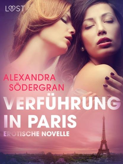 Фото - Alexandra Södergran Verführung in Paris: Erotische Novelle sarah skov verführung in der bibliothek erika lust erotik