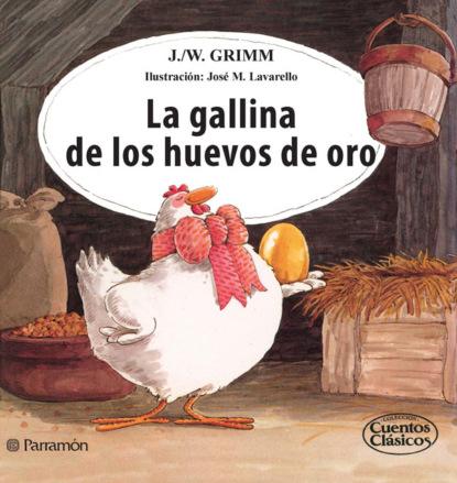 Фото - Jacob Grimm La gallina de los huevos de oro esopo la gallina de los huevos de oro
