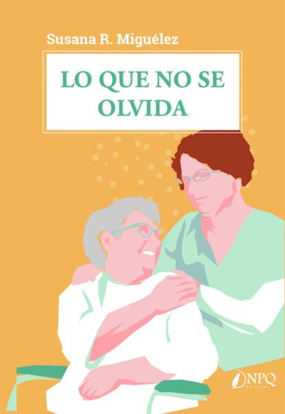 Susana Miguélez Lo que no se olvida debra j rose equilibrio y movilidad con personas mayores