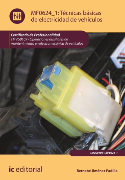 Bernabé Jiménez Padilla Técnicas básicas de electricidad de vehículos. TMVG0109 fernando lampre vitaller manual de técnicas de montaña e interpretación de la naturaleza bicolor