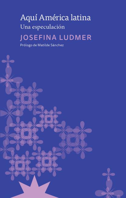 Josefina Ludmer Aquí América Latina mariano mestman las rupturas del 68 en el cine de américa latina