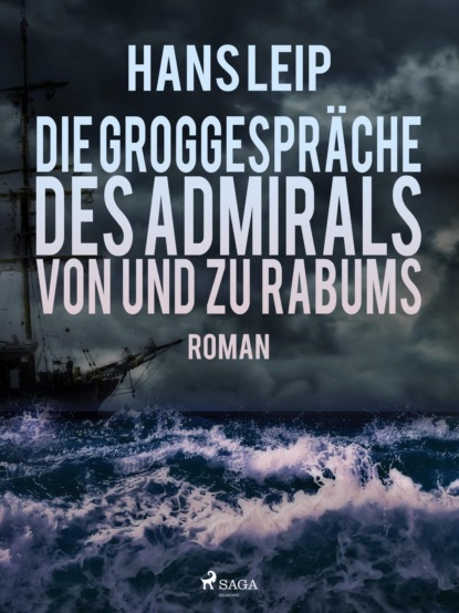 Hans Leip Die Groggespräche des Admirals von und zu Rabums hans leip fähre vii