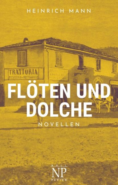 Фото - Heinrich Mann Flöten und Dolche svenja mund zwei schwestern und ein harter mann erotischer roman