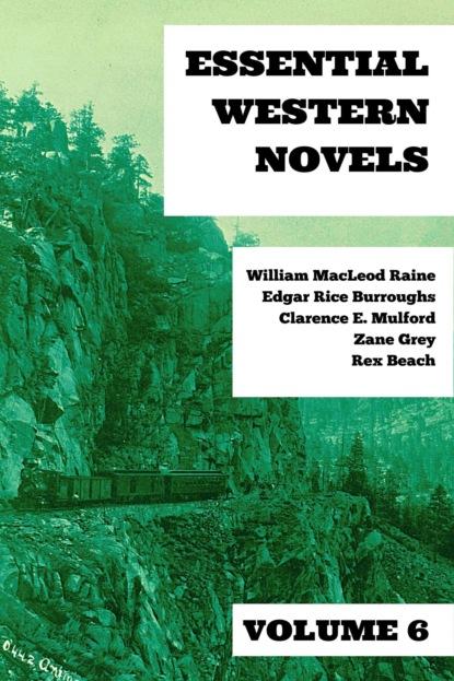 Essential Western Novels - Volume 6
