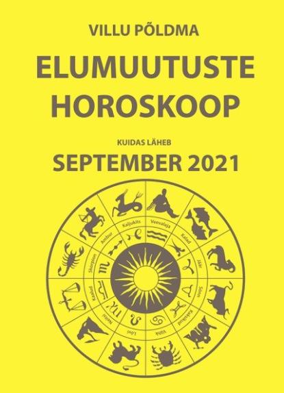Villu Põldma Kuidas läheb september. Elumuutuste horoskoop 2021 villu põldma kuidas kulgeb märts 2021 elumuutuste horoskoop