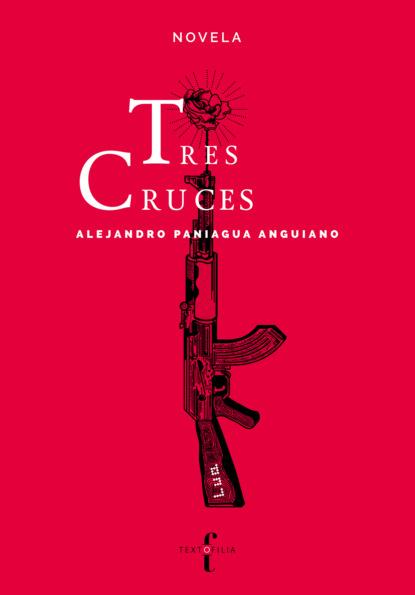 Alejandro Paniagua Anguiano Tres cruces ana hilda cruz padres con carácter
