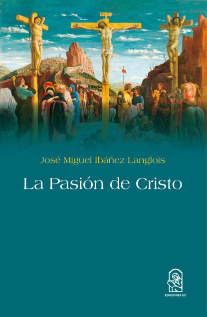 José Miguel Ibáñez La pasión de Cristo michael reeves spurgeon y la vida cristiana