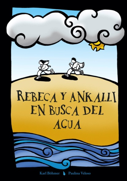 Rebeca y Ankalli en busca del agua