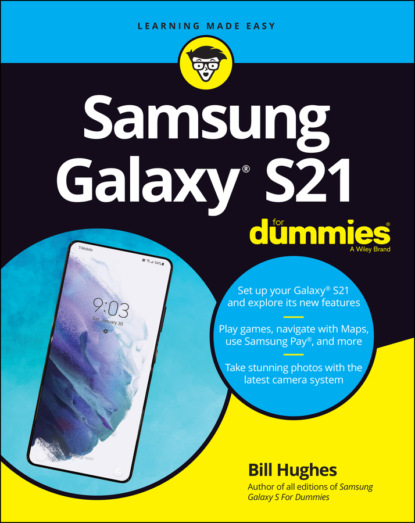 Bill Hughes Samsung Galaxy S21 For Dummies bill dyszel outlook 2013 for dummies