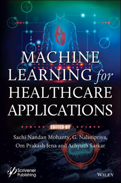 Группа авторов Machine Learning for Healthcare Applications группа авторов machine learning algorithms and applications