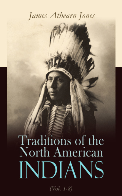 the krystals of kharg James Athearn Jones Traditions of the North American Indians (Vol. 1-3)